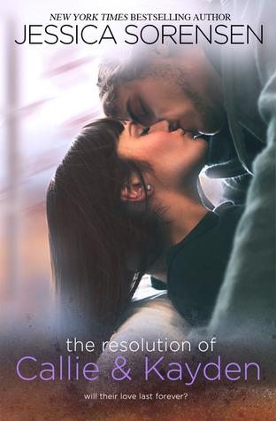 The Resolution of Callie & Kayden by Jessica Sorensen