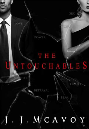 The Untouchables by J.J. McAvoy
