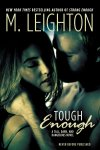 Tough Enough by M. Leighton