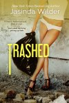 Trashed by Jasinda Wilder