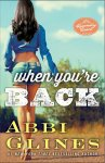 When You're Back by Abbi Glines