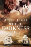 Where Darkness Lies by Bella Jewel