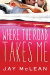 Where the Road Takes Me by Jay McLean