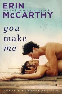 You Make Me by Erin McCarthy