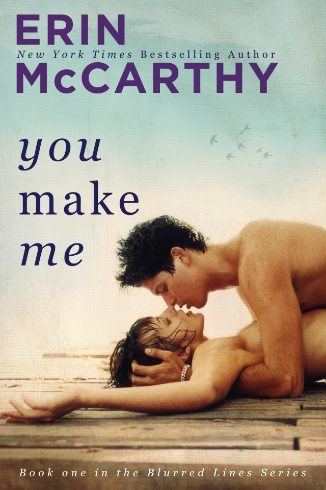 You Make Me by Erin McCarthy