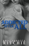 Addicted After All by Krista & Becca Ritchie