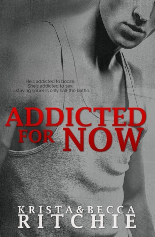 Addicted for Now by Krista & Becca Ritchie