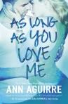 As Long As You Love Me by Ann Aguirre