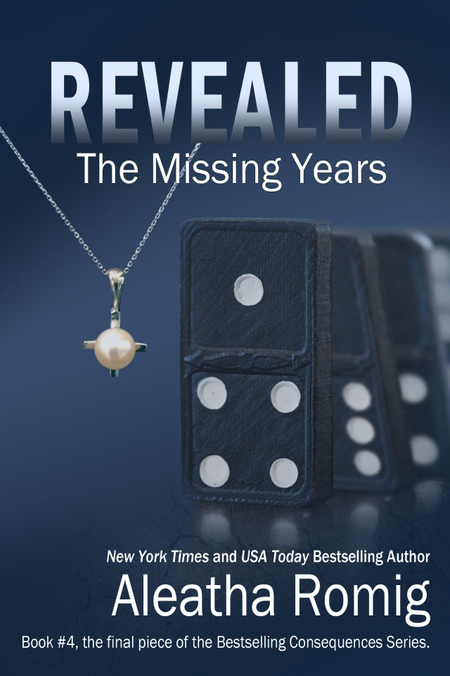 Revealed The Missing Years by Aleatha Romig