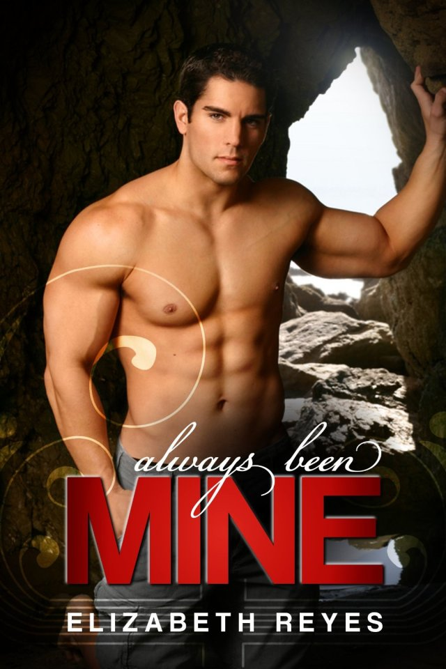 Always Been Mine by Elizabeth Reyes