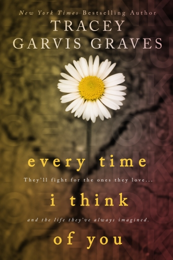 Every Time I Think of You by Tracey Garvis-Graves