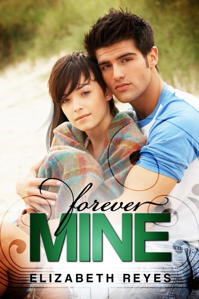 Forever Mine by Elizabeth Reyes