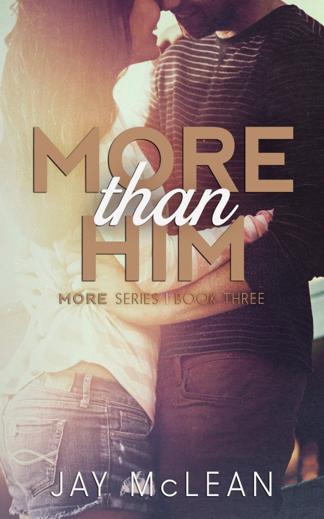 More Than Him by Jay McLean