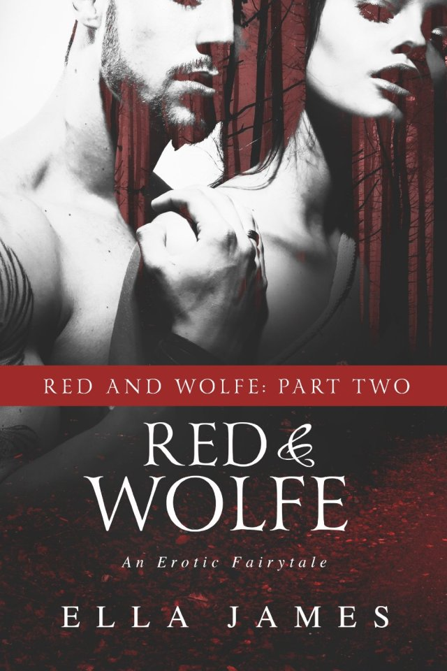 Red & Wolfe Part 2 by Ella James