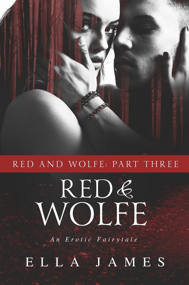 Red & Wolfe Part 3 by Ella James
