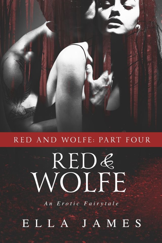 Red & Wolfe Part 4 by Ella James