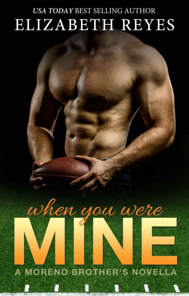 When You Were Mine by Elizabeth Reyes