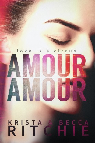 Amour Amour by Krista & Becca Ritchie