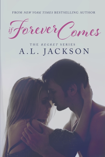 If Forever Comes by A.L. Jackson