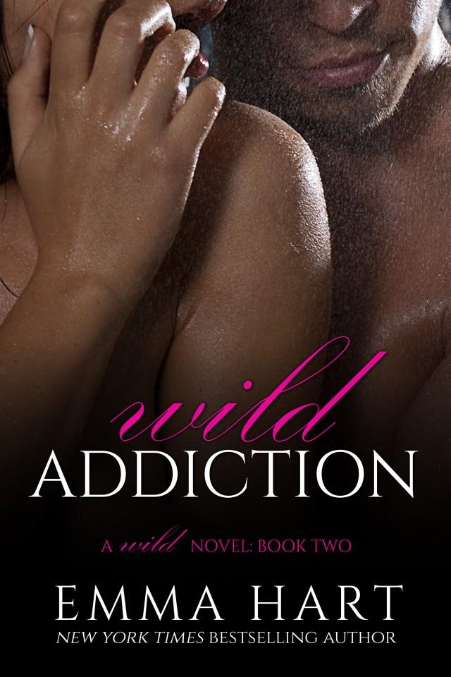 Wild Addiction by Emma Hart