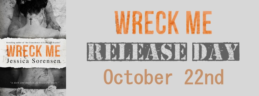 Release Day Blitz Excerpt Giveaway Wreck Me By Jessica Sorensen