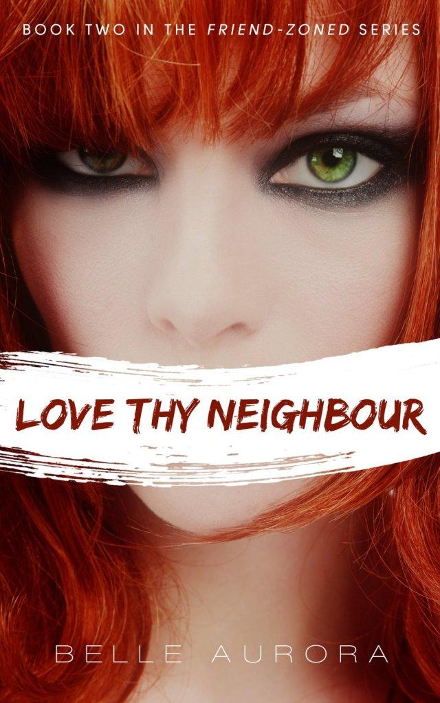 Love Thy Neighbour by Belle Aurora
