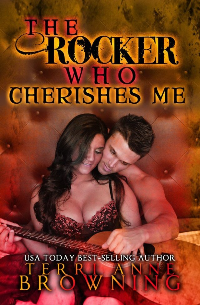 The Rocker Who Cherishes Me by Terri Anne Browning