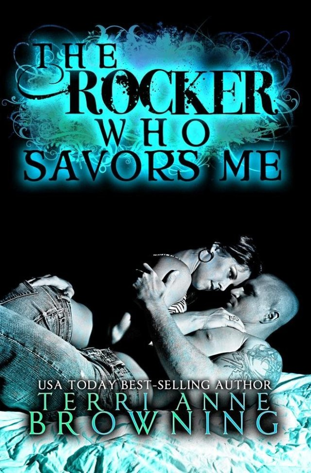 The Rocker Who Savors Me by Terri Anne Browning