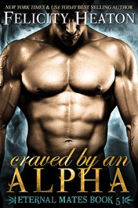 Craved by an Alpha by Felicity Heaton