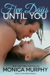 Five Days Until You by Monica Murphy