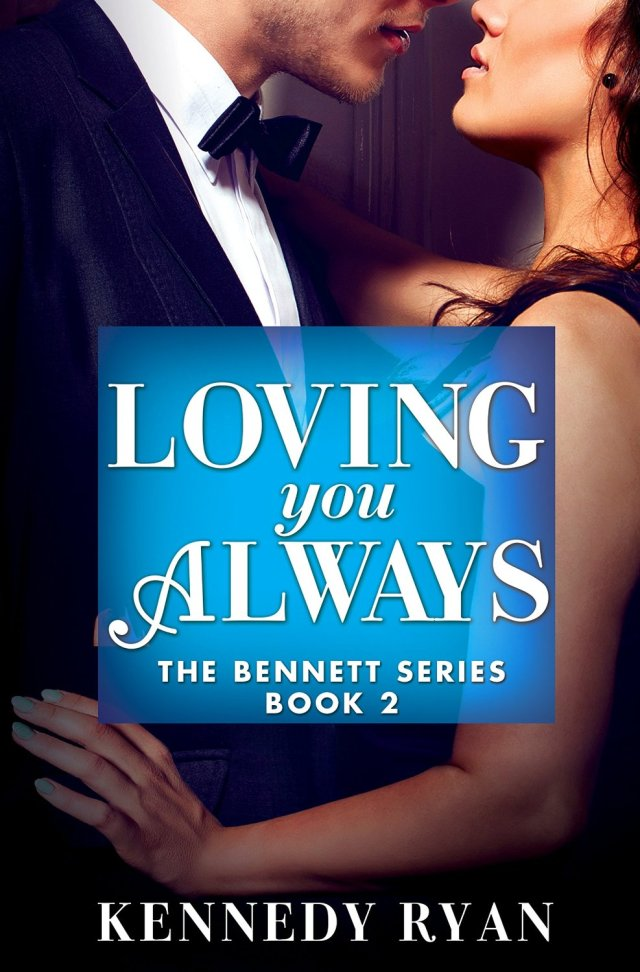 Loving You Always by Kennedy Ryan