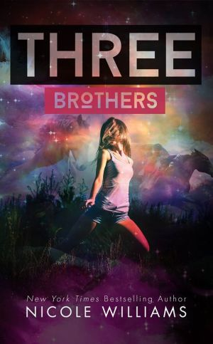 Three Brothers by Nicole Williams