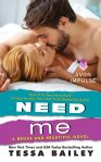 Need Me by Tessa Bailey
