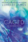 Caged by Lorelei James