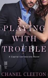 Playing with Trouble by Chanel Cleeton