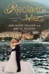 Reclaim Me by Ann Marie Walker & Amy K. Rogers