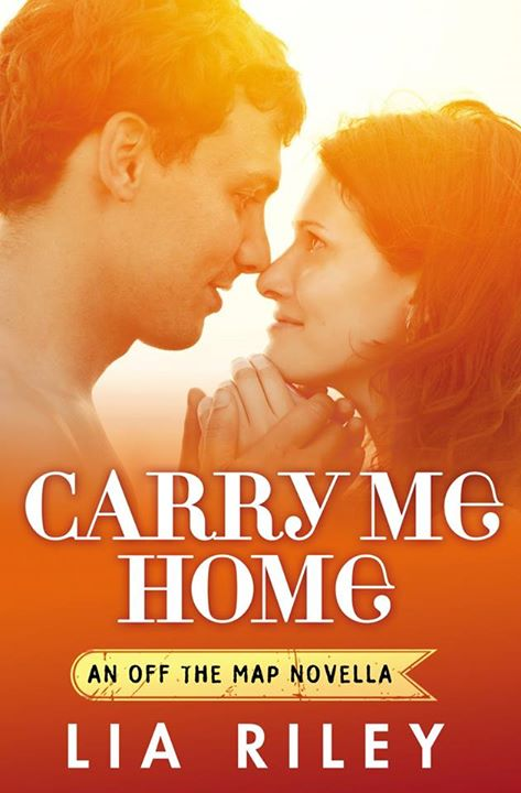 Carry Me Home by Lia Riley