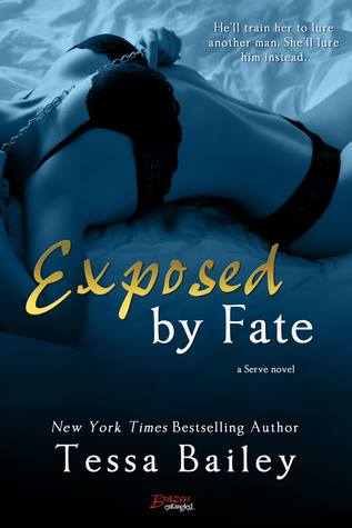 Exposed by Fate by Tessa Bailey
