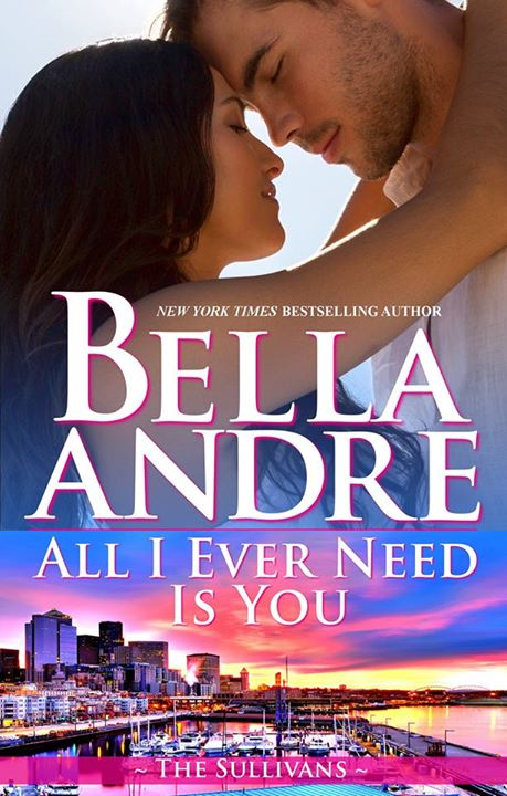 All I Ever Need is You by Bella Andre