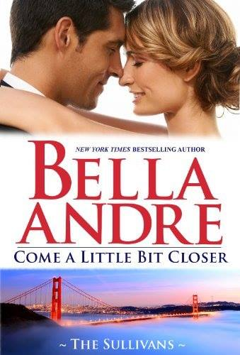 Come a Little Closer by Bella Andre