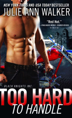 Too Hard to Handle by Julie Ann Walker