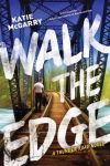 Walk the Edge by Katie McGarry
