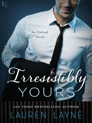 Irresistibly Yours by Lauren Layne