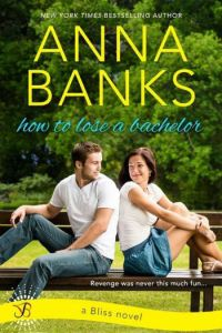 How to Lose a Bachelor by Anna Banks