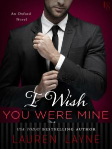 I Wish You Were Mine by Lauren Layne