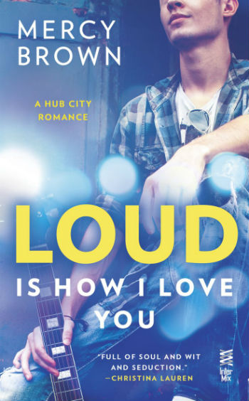 Loud is How I Love You by Mercy Brown