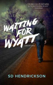 Waiting for Wyatt by S.D. Hendrickson